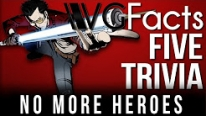 5 No More Heroes Trivia - VG Facts Five Trivia Feat. Egoraptor